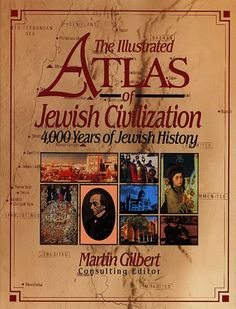 The Illustrated Atlas of Jewish Civilization: 4,000 Years of Jewish History by Josephine Bacon