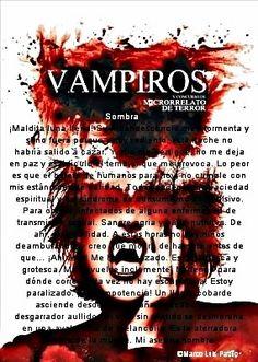 Sombra/ Microrrelato incluido en la Antología de Vampiros/ 2016. Editorial ArtGerust http://www.artgerust.com/blog/venta-antologia-concurso-terror-artgerust-vampiros