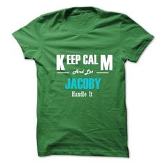 Keep Calm and Let JACOBY Handle It - #mothers day gift #gift sorprise. GUARANTEE => https://www.sunfrog.com/No-Category/Keep-Calm-and-Let-JACOBY-Handle-It-6275985-Guys.html?68278