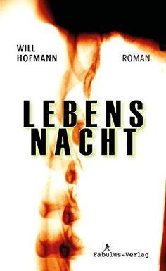 Lebensnacht: Roman von Will Hofmann…