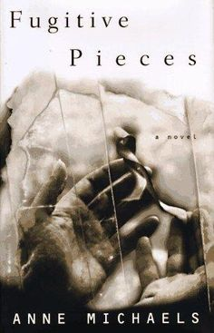 Fugitive pieces by Anne Michaels; First published in Subjects: World War, Fiction, Literature, World War fast Poets Holocaust Survivors, Thing 1, Open Library, Seven Years Old, Price Book, First Novel, The Conjuring, The Guardian, Libros
