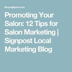 Promoting Your Salon: 12 Tips for Salon Marketing | Signpost Local Marketing Blog