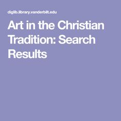 Art in the Christian Tradition: Search Results