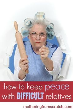 how to keep peace with difficult relatives
