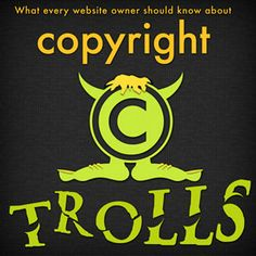 What Every Website Owner Should Know About Copyright Trolls