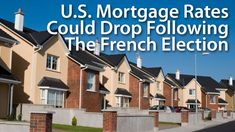 How The French Election Will Change Mortgage Rates