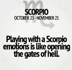 Hell has no fury like a Scorpio scorned …