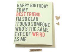 Funny Best Friend Birthday Card, Friend's Birthday, Weird, Friendship, Girlfriends, Bestie, BFF, Happy Birthday, Humor