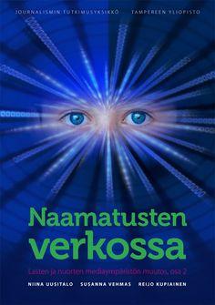 Naamatusten verkossa (Tampereen yliopisto, 2011) Cover design & illustration by Teemu Helenius