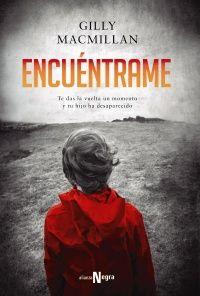 """Libros que hay que leer: """"Encuéntrame"""" - Gilly MacMillan"""