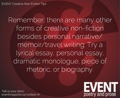 #nonfiction #WritingTips : Remember there are many other forms of creative non-fiction besides personal narrative, memoir and travel writing. Try a lyrical essay, personal essay, dramatic monologue, piece or rhetoric or a biography.