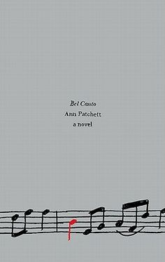 Bel Canto by Ann Patchett - I've been meaning to read for years. Glad I finally did! Intriguing!