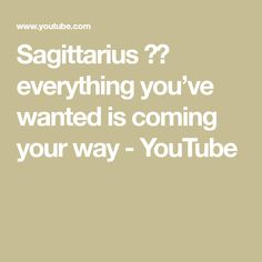 Sagittarius ♐️ everything you've wanted is coming your way - YouTube