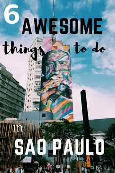 6 AWESOME THINGS TO DO IN SAO PAULO!