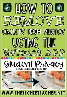 How to Remove Objects from Photos Using the ReTouch App. Great to use in the classroom for student privacy! Remove nag tags from desks and more! Computer Lessons, Technology Lessons, Technology Tools, Computer Lab, Teacher Blogs, Teacher Hacks, Teaching Tools, Teaching Resources, Teaching Ideas