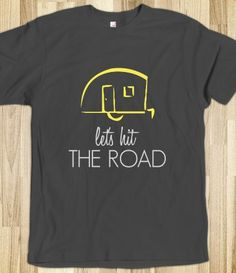 SUZANNE!!! Let's Hit the Road - teardrop camper tshirt