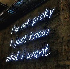 I'm Not Picky. I Just Know What I Want. - Neons