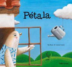 Pétala / Pep Bruno a partir dunha idea de Luciano Lozano ; ilustracións de Luciano Lozano ; [tradución, Eva Mejuto]