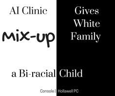 Does the family have a right to sue over this mix-up? http://www.consoleandhollawell.com/law-blog/ai-clinic-mixup-results-in-biracial-child/#utm_sguid=142440,6fbc87ef-e16f-5d17-87e7-a8de68c79df7