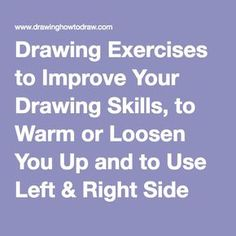 Drawing Exercises to Improve Your Drawing Skills, to Warm or Loosen You Up and to Use Left & Right Side Brains to Improve Your Drawings Lots of ideas! Drawing Practice, Drawing Skills, Drawing Lessons, Drawing Techniques, Drawing Tips, Drawing Sketches, Art Lessons, Pencil Drawings, Painting & Drawing