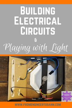 Building Electrical Circuits and Playing with Light – From Engineer to Stay at Home Mom Math Activities For Kids, Steam Activities, Hands On Activities, Stem Learning, Play Based Learning, Stem Science, Science Experiments, Resource Room, In Kindergarten