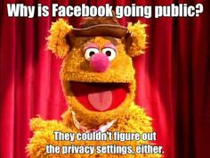 Why is Facebook going public? They couldn't figure out the privacy settings, either.