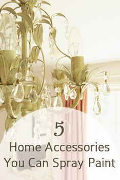 5 Home Accessories you can spray paint.