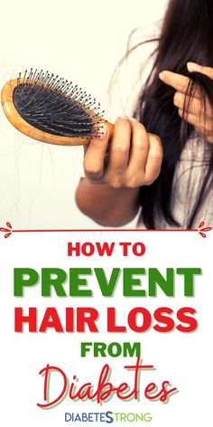How To Prevent and Treat Hair Loss From Diabetes - Learn how diabetes can affect hair thinning and hair loss. We'll discuss the common causes and treatment options from managing your blood sugar, over-the counter and more aggressive treatments. #hairloss #hairlosstreatments #diabetestips #diabetes #type1diabetes #managingdiabetes #DiabetesStrong
