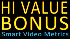 http://InternetProfitTools.com/BONUS/SmartVideoMetrics HI VALUE BONUS to help grow your business.   If you're like most marketers that use videos in online promotions, you just put up a bunch of videos and hope for the best.  You might get some sales from your videos, but it's hard to tell which videos are producing good results and which ones are losers!  Sure, you can see the number of views, but that doesn't tell you how many sales were made from those views.