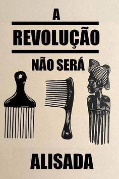 """""""A revolução não será alisada!"""" - A Mulher negra e o Feminismo:"""