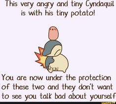 This very angry and tiny Cyndaquil is with his tiny potato! You are now under the protection of these two and they dont want to see you talk bad about yourself - iFunny :) Baby Pokemon, New Pokemon, Cool Pokemon, Pokemon Stuff, Angry Pictures, Pokemon Team Leaders, Tiny Potato, Very Angry, Mudkip