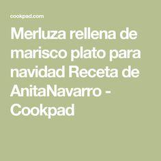 Merluza rellena de marisco plato para navidad Receta de AnitaNavarro - Cookpad