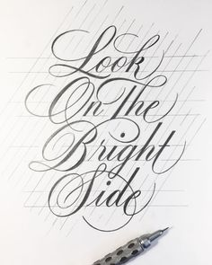 """""""Look on the bright side"""" - final illustration hand lettering Calligraphy Fonts Alphabet, Copperplate Calligraphy, Tattoo Lettering Fonts, Hand Lettering Alphabet, How To Write Calligraphy, Graffiti Lettering, Lettering Styles, Typography Letters, Lettering Design"""