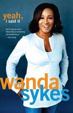 Yeah, I Said It by Wanda Sykes. $11.02. 256 pages. Publisher: Atria Books (September 21, 2004). Author: Wanda Sykes