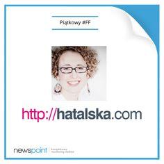 Z ogromną przyjemnością witamy w gronie naszych ambasadorów Natalię Hatalską - autorkę bloga hatalska.com. W ramach piątkowego #FF zachęcamy do lektury!