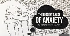 The Biggest Cause Of Anxiety - https://themindsjournal.com/the-biggest-cause-of-anxiety/