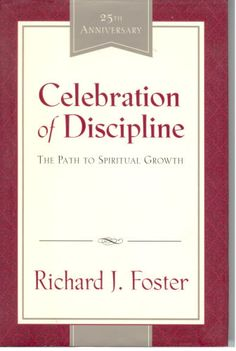 Celebration of Discipline - speaks of the disciplines of a Christian Life practiced through Centuries...Life Changing if practiced.