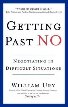 Read Online Getting Past No: Negotiating in Difficult Situations, Author William Ury I Love Books, Books To Read, Free Advice, Negative Emotions, Under Pressure, Deceit, Book Of Life, Reading Lists, Reading Online