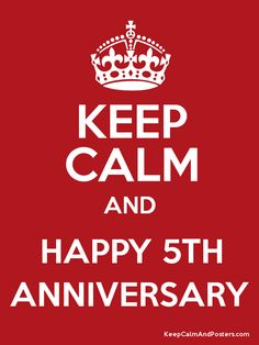 Keep Calm and HAPPY 5TH ANNIVERSARY Poster