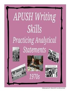 This activity gives students a chance to practice writing analytical statements using specific evidence from the 1970s in America. Students are given a variety of position statements for which they are expected to find supporting evidence and explain connections to the those position statements.