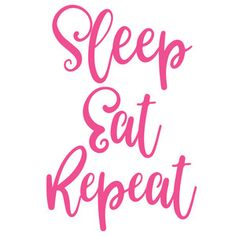 Silhouette Design Store - View Design #169573: sleep eat repeat Wisdom Thoughts, Journal Fonts, Quotes About Photography, But First Coffee, Smash Book, Sign I, Silhouette Design, Wall Colors, Repeat