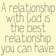 A relationship with God is the best relationship you can have!