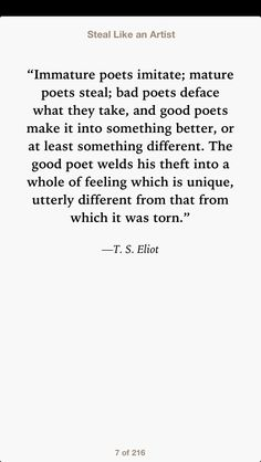 TS Eliot. I believe he wrote this wisdom for me.
