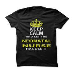 Keep Calm & Let The Neonatal Nurse Handle It