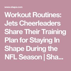 Workout Routines: Jets Cheerleaders Share Their Training Plan for Staying In Shape During the NFL Season | Shape Magazine