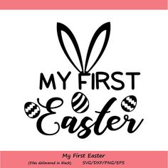 My First Easter SVG, Easter svg, Easter Boy svg, Easter Girl svg, Easter Baby svg, Easter Eggs svg, silhouette cricut, svg, dxf, eps, png.