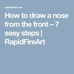 How to draw a nose from the front – 7 easy steps | RapidFireArt