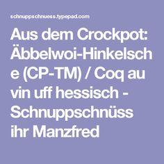 Aus dem Crockpot: Äbbelwoi-Hinkelsche (CP-TM) / Coq au vin uff hessisch - Schnuppschnüss ihr Manzfred