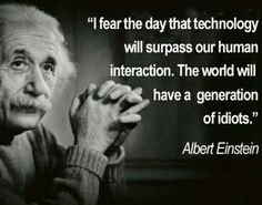 Best selection of the funny genius Albert Einstein Quotes and Sayings with Images. Simple einstein quotes on bees, creativity, simplicity. Citations D'albert Einstein, Citation Einstein, Albert Einstein Quotes, Albert Einstein Technology Quote, Great Quotes, Quotes To Live By, Me Quotes, Motivational Quotes, Inspirational Quotes