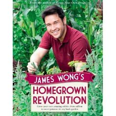 Anybody who can write with enthousiasme about growing your own is a hero. James Wong's new book Homegrown revolution is definitely worth it. Want to grow something new and exiting then this is the book for you.